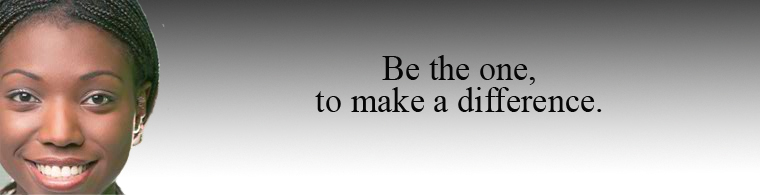 Be the one to make a difference